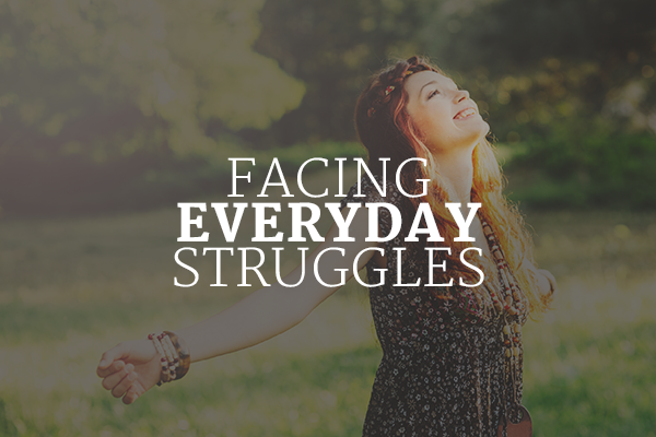 Facing Everyday Struggles