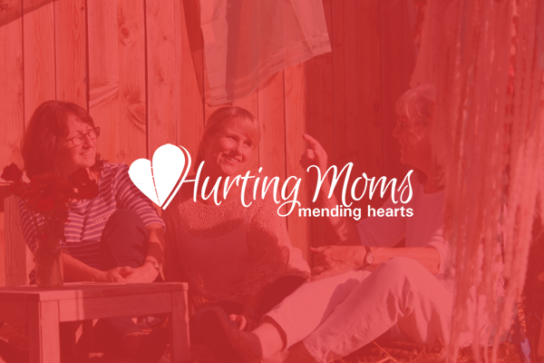 Hurting Moms mending hearts