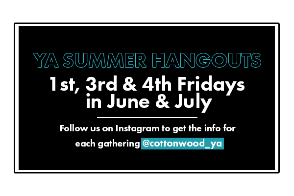 YA Summer hangouts 1st 3rd & 4th fridays in june & july