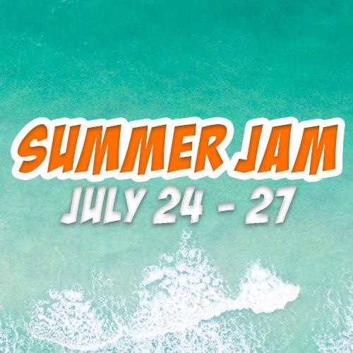 Summer Jam July 24 - 27
