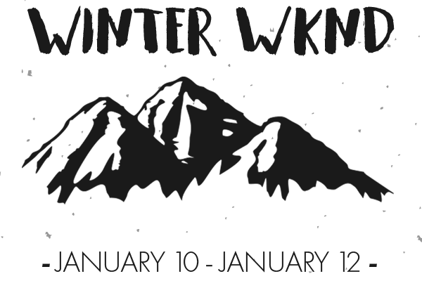 Winter Weekend January 10 to January 12