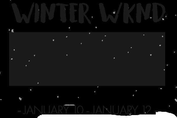 Winter Weekend January 10 to January 12