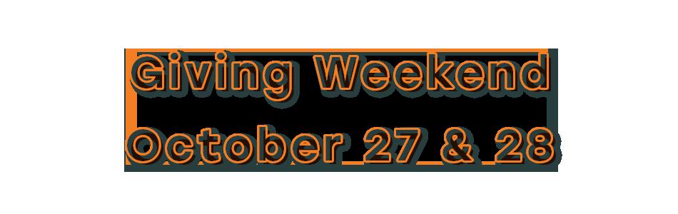 Giving Weekend October 27 & 28