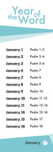 year of the world january january 1 psalm 1 through 2 january 2 psalm 3 through 4 january 3 psalm 5 through 6 january 4 psalm 7 january 7 psalm 8 january 8 psalm 9 january 9 psalm 10 january 10 psalm 11 though 12 january 11 psalm 13 through 14 january 14 psalm 15 through 16 january 15 psalm 17 january 16 psalm 18