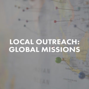 Local Outreach Global Missions