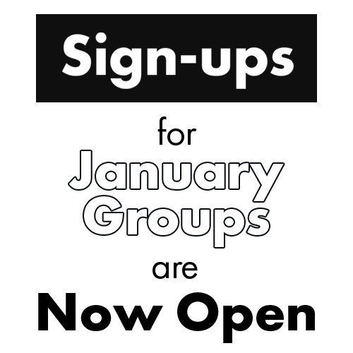 sign ups for january groups are now open