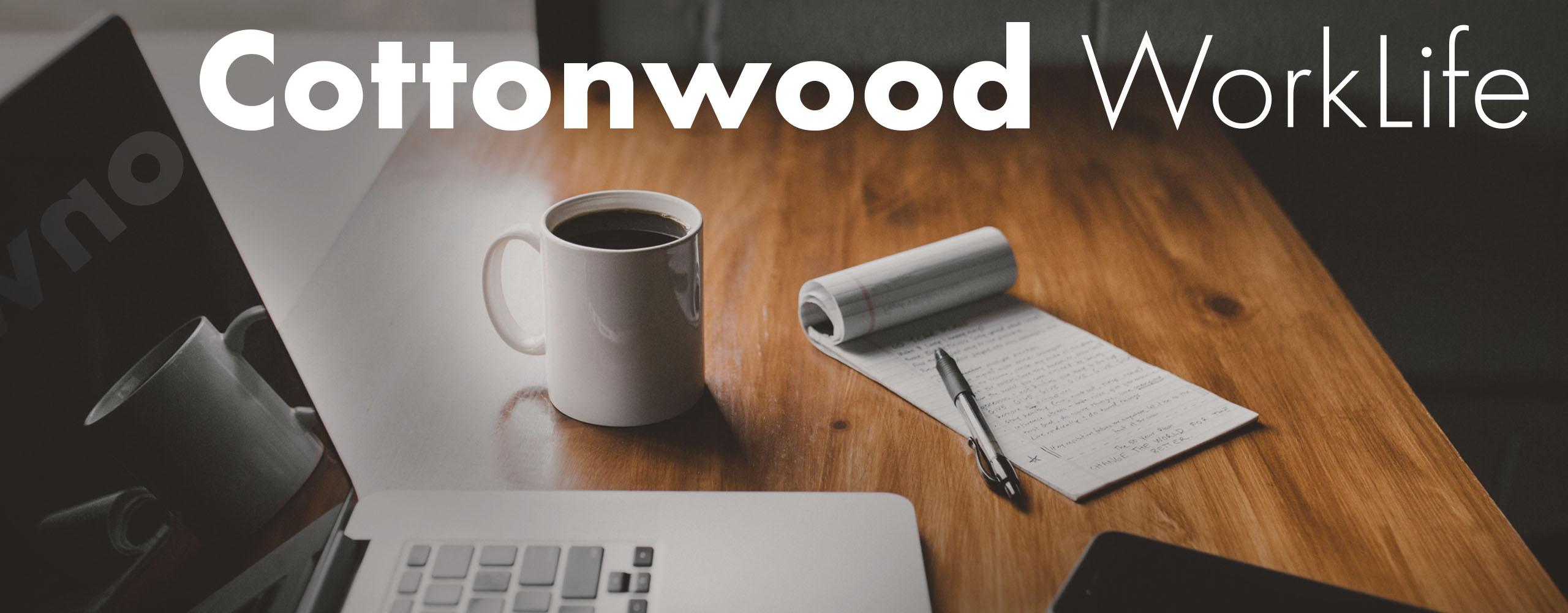 Cottonwood work life